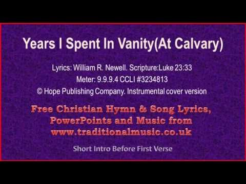 At Calvary(Years I Spent In Vanity) - Hymn Lyrics & Music