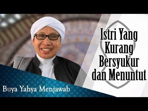 Istri Yang Kurang Bersyukur Dan Menuntut - Buya Yahya Menjawab