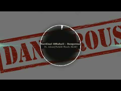 Kardinal Offishall - Dangerous Ft Akon [Pabl0 Mash 2k18]