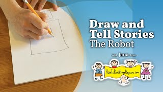 The Robot - Draw and Tell Stories - How To Run A Home Daycare