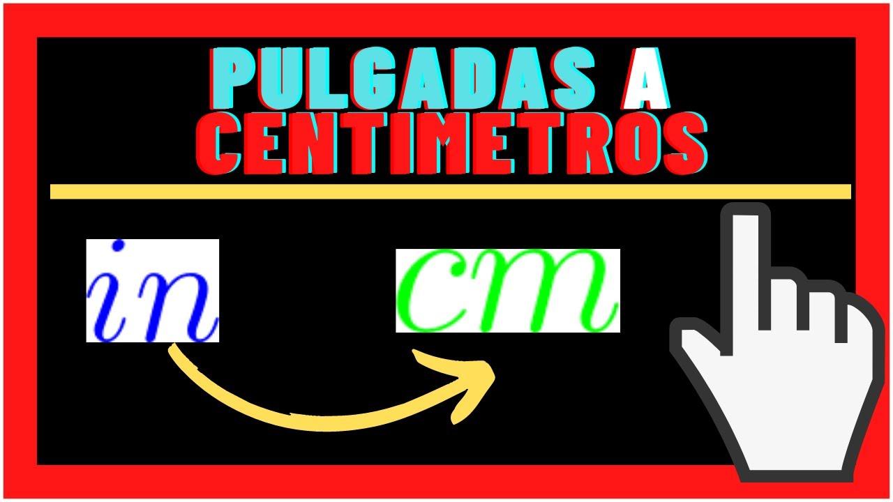 Convertir pulgadas (in) a centímetros (cm) y cm a in |💥Conversiones💥|
