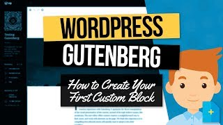 WordPress Gutenberg Tutorial - Create Your First Custom Block
