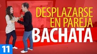 CÓMO DESPLAZARSE AL BAILAR BACHATA | Aprender a Bailar Bachata – Bachata para Principiantes #11