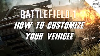 Battlefield 1 Tips How To Customize Your Vehicle Loadout