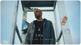 Zpu | Última Llamada (video Oficial)
