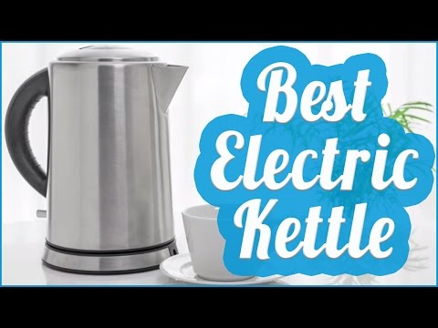 Best Electric Kettle To Buy In 2017