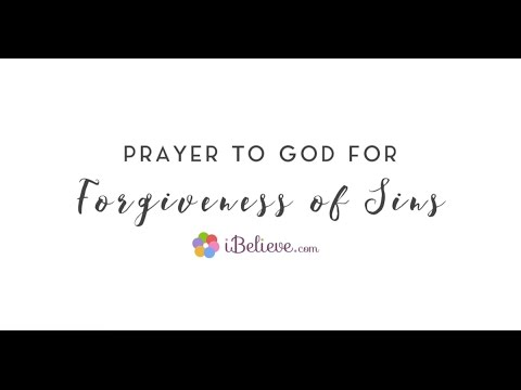 4 Prayers for Forgiveness - Powerful Healing Words!