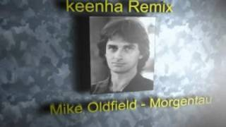 Mike Oldfield - Morgentau (keenha Remix)