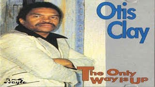 Otis Clay The Only Way Is Up Dj XS Extended Edit
