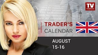Trader's calendar for August 15 - 16:  USD to extend strength?
