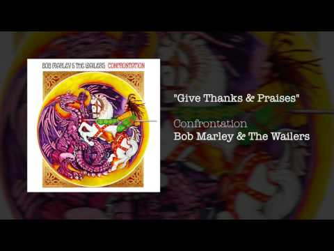 """Give Thanks & Praises"" - Bob Marley & The Wailers 