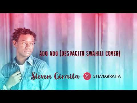 Ado Ado [Despacito Swahili Cover] - Luis Fonsi, Daddy Yankee ft. Justin Bieber (Steven Giraita)