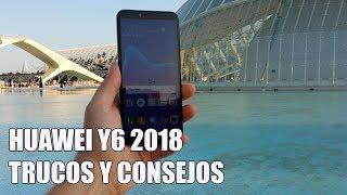 Como sacar maximo partido al Huawei Y6 2018 - Trucos y Consejos