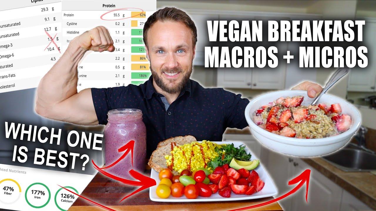 Vegan Breakfast SHOWDOWN! Macro & Micro Comparison