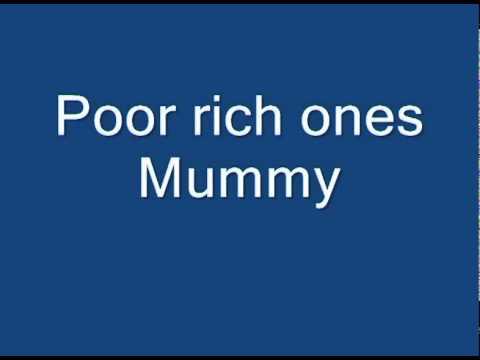 Poor Rich Ones - Mummy