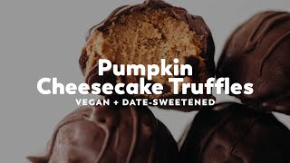 Pumpkin Cheesecake Truffles // vegan + date-sweetened