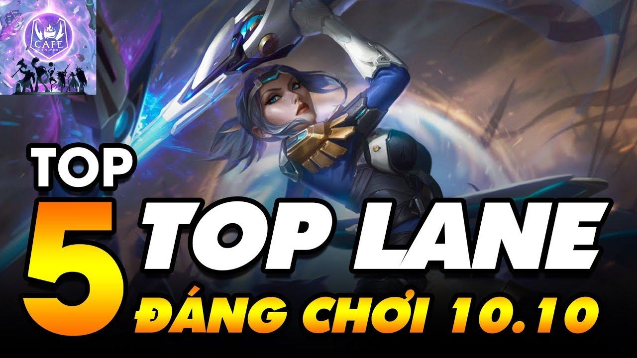 TOP 5 TƯỚNG ĐƯỜNG TRÊN ĐÁNG CHƠI NHẤT PHIÊN BẢN 10.10 LMHT!