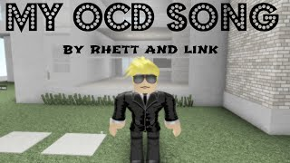 rhett and link my ocd song roblox music video