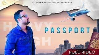 Passport ( Full Video Song ) Harvy Singh | Latest Punjabi Songs 2018 | G Skillz | New Songs 2018