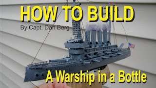How to Build a Ship in a Bottle replica of a Warship