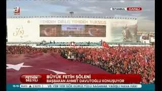 istanbul Büyük Fetih Şöleni Ahmet Davutoğlu Konuşuyor Tayyip Erdoğan Fethin 562 Yili-30.5.2015