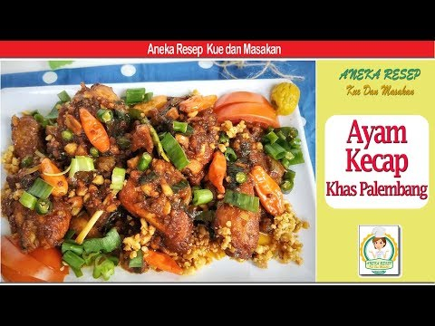ayam-kecap-khas-palembang---aneka-resep-kue-dan-masakan