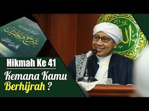 Hikmah ke 41 : Kemana Kamu Berhijrah ? | Buya Yahya | Kitab Al Hikam | 6 Agustus 2018