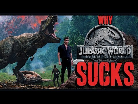 WHY Jurassic World: Fallen Kingdom SUCKS
