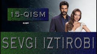 Sevgi Iztirobi / Севги Изтироби 15-Qism (Turk seriali uzbek tilida)