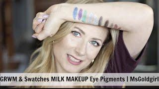 GRWM & Swatches: Milk Eye Pigments | MsGoldgirl