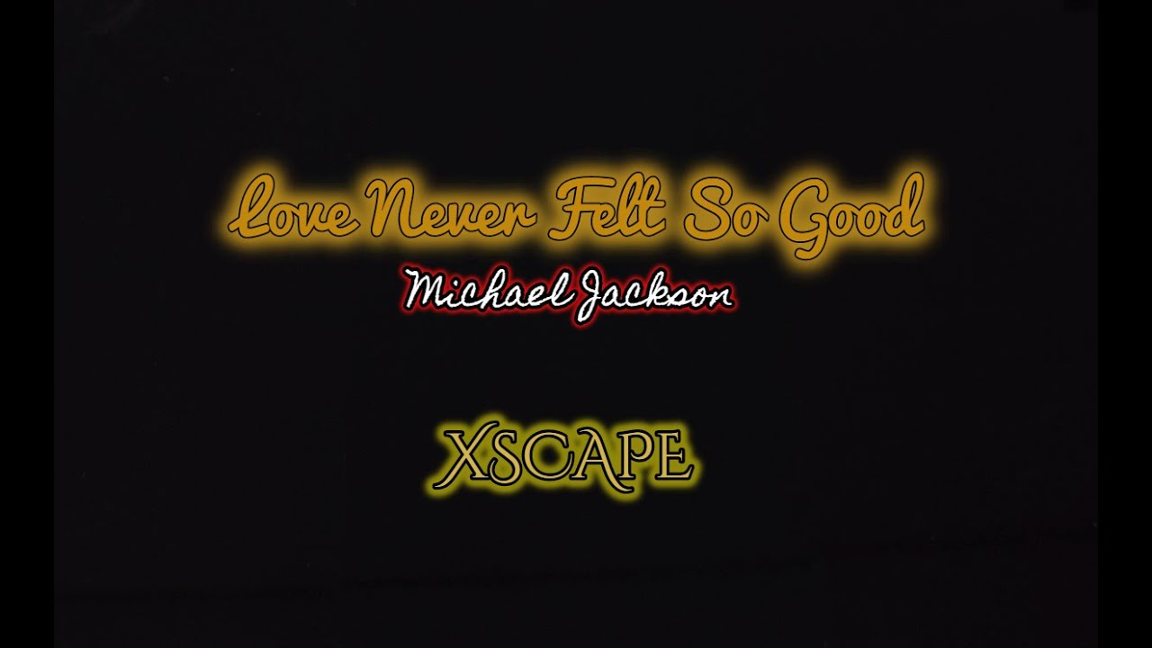 Michael Jackson | Love Never Felt So Good.