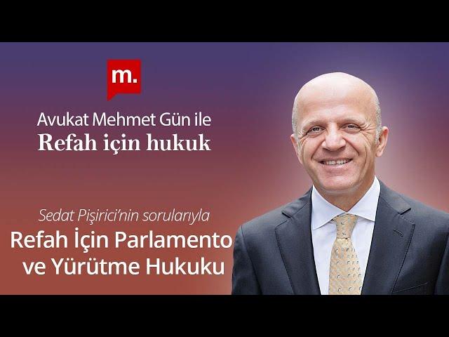 Refah İçin Hukuk - 20 - Refah İçin Parlamento ve Yürütme Hukuku (Medyascope TV - 28 Eylül 2021)