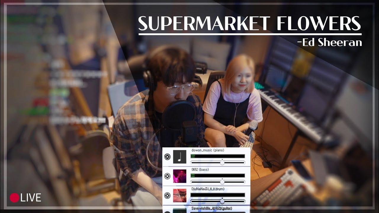 Supermarket Flowers - Ed Sheeran 즉석 Live cover