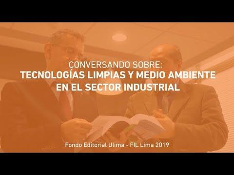 ulima---fil-lima-2019:-tecnologías-limpias-y-medio-ambiente-en-el-sector-industrial