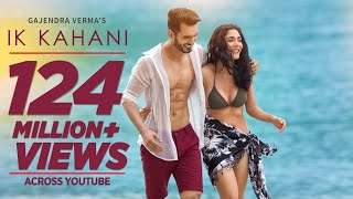 Download Video Offical Video: Ik Kahani Song | Gajendra Verma | Vikram Singh | Ft. Halina K | T-Series MP3 3GP MP4