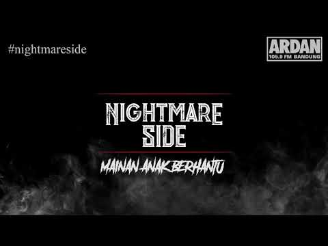MAINAN ANAK BERHANTU [NIGHTMARE SIDE OFFICIAL 2018] - ARDAN RADIO