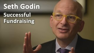 Seth Godin on Successful Fundraising - Ask the Fundraising Expert