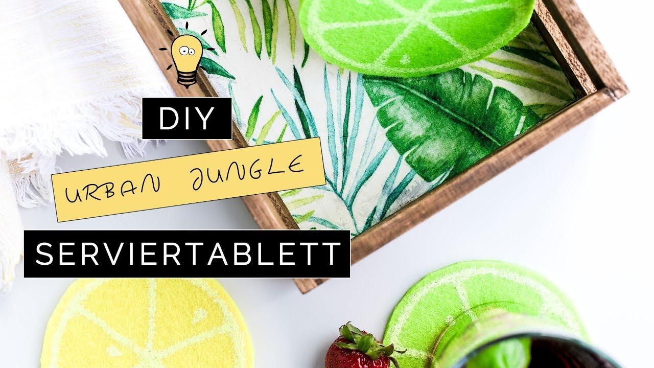 Diy Holz Serviertablett Im Urban Jungle Style Basteln Sommer Party Deko Selber Machen
