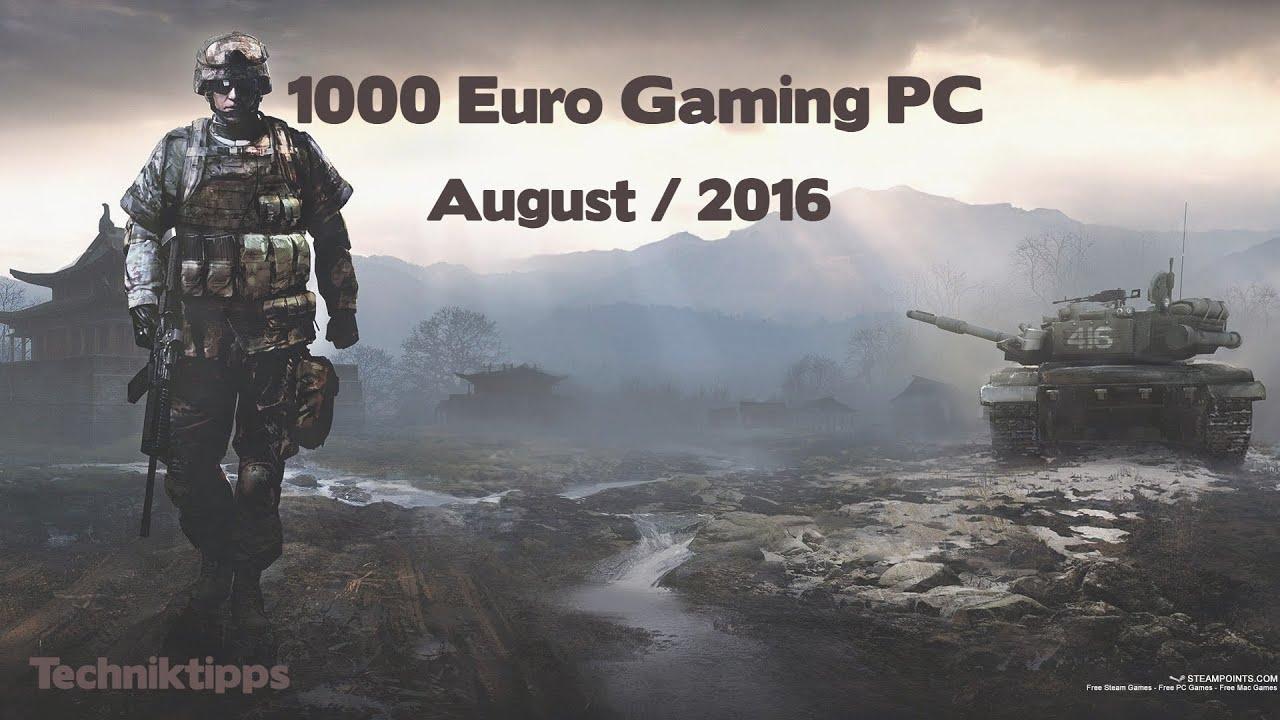 1000 euro gaming pc august 2016 techniktipps youtube. Black Bedroom Furniture Sets. Home Design Ideas