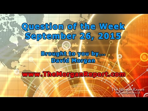 Question of the Week by The Morgan Report - September 26, 2015