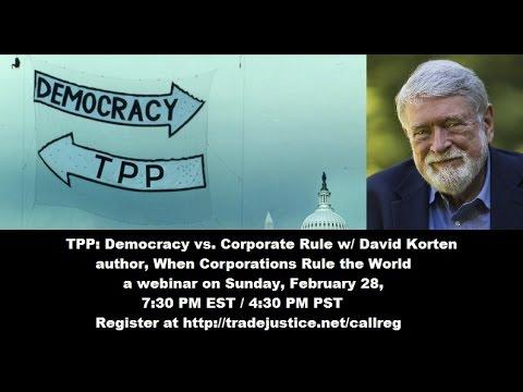 #TPPSundayWebinar: DEMOCRACY vs CORPORATE RULE with David Korten