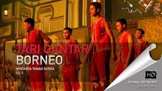Nyatanya Tanah Surga Ep. 5 - Tari Gantar Borneo - Drama Arena 589 2014 - Darussalam Gontor