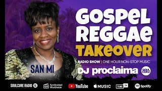 ONE HOUR Gospel Reggae 2019   DJ Proclaima Reggae Takeover Radio Show 29th November 2019