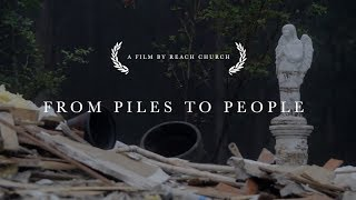 From Piles To People // A Reach Church Film