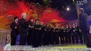 """""""La Canzone Di Noi"""" - Il """"Coro Santa Monica"""" Di Ostia (Roma)"""