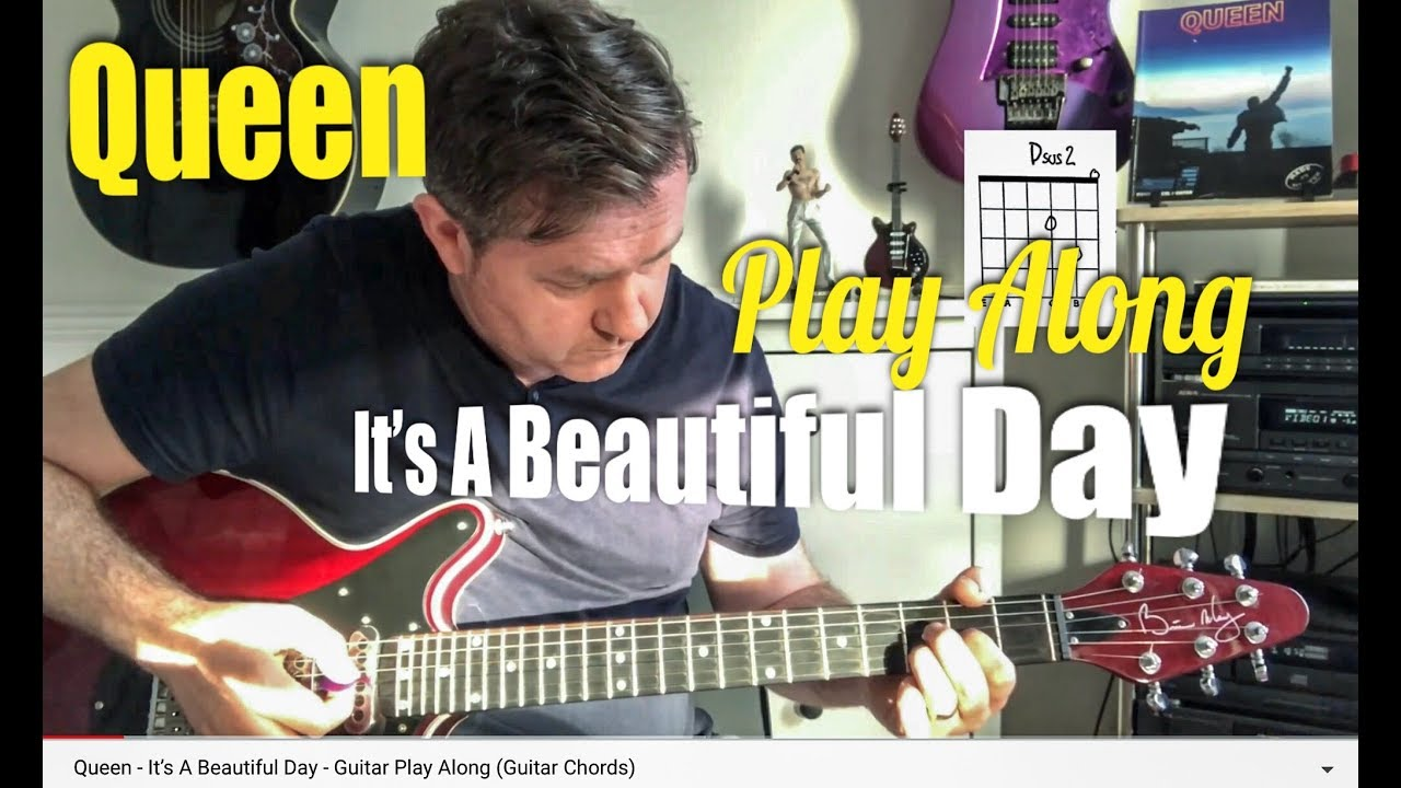 Queen Its A Beautiful Day Guitar Play Along Guitar Chords