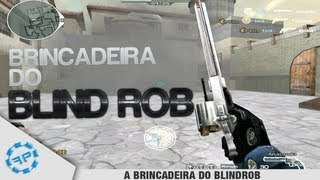 Crossfire - A brincadeira do BlindRob