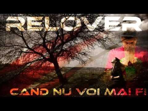 Relover - Cand nu voi mai fi