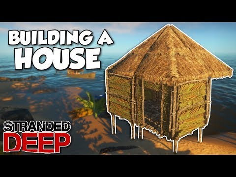 BUILDING A HOUSE ON AN ISLAND! - Stranded Deep Gameplay [Ep 2] - Surviving on an Island!