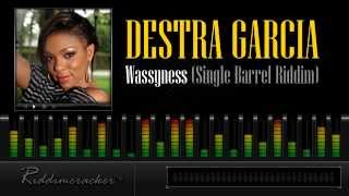 Destra Garcia - Wassyness (Single Barrel Riddim) [Soca 2013]